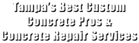 Tampa's Best Custom Concrete Pros & Concrete Repair Services